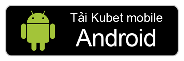 tải ứng dụng kubet android